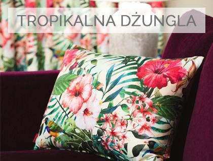 Tropikalna dżungla- najnowszy trend w aranżacji wnętrz, egzotyczne dodatki , botaniczne wzory