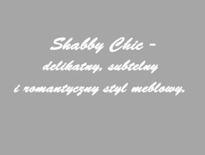 Shabby chic, romantyczy styl meblowy