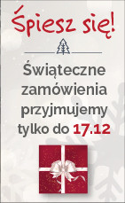 Spiesz się zamówienia przyjmujemy do 17 grudnia.