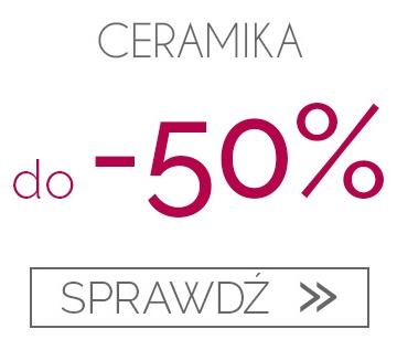 Ceramika do -50%